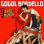 Gogol Bordello Live From Axis Mundi