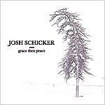 Josh Schicker Grace Then Peace