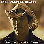 Sean Patrick Mcgraw Long Way From Slowin' Down