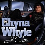 Chyna Whyte I Can (3-Track Maxi-Single)