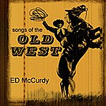 Ed McCurdy Songs Of The Old West