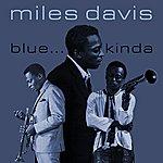 Miles Davis Blue... Kinda (Remastered)