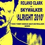 """Skywalker """"Alright"""" 2010 Sergio Mavi & Todd Terry Mixes"""