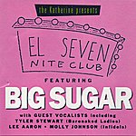 Big Sugar El Seven Night Club Featuring Big Sugar