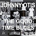 Johnny Otis Johnny Otis And The Good Time Blues 1