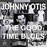 Johnny Otis Johnny Otis And The Good Time Blues 8