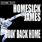 Homesick James Goin' Back Home