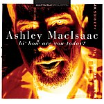 Ashley MacIsaac Hi, How Are You Today?