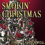 Smoky Greenwell Smokin' Christmas