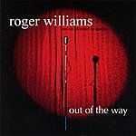 Roger Williams & The All Mixed-Up Quartet Out Of The Way