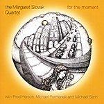 Margaret Slovak For The Moment