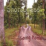 ShoreGrass Going Home