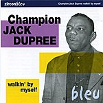 Champion Jack Dupree Walkin' By Myself