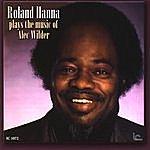 Roland Hanna Roland Hanna Plays The Music Of Alec Wilder