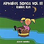 Steve Weeks Alphabet Songs Vol. III (Rabbit Run)