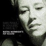 Martha Wainwright Sans Fusils, Ni Souliers, A Paris: Martha Wainwright's Piaf Record