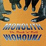 Monolith Dr. Rock`n`roll