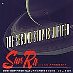 Sun Ra The Second Stop Is Jupiter