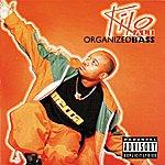 Kilo Ali Organized Bass (Parental Advisory)
