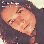 Serge Gauya El Placer De La Vida
