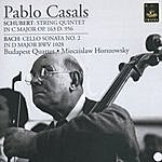 Pablo Casals Schubert: Quintet In C Major Op. 163, Bach: Cello Sonata No. 2