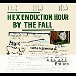 The Fall Hex Enduction Hour (Deluxe Edition)