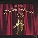 Miles Golden Weasel Ep