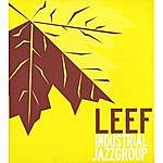 The Industrial Jazz Group Leef