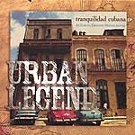 Urban Legend Tranquilidad Cubana Ep