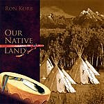 Ron Korb Our Native Land