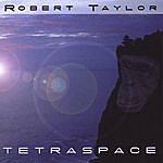 Robert Taylor Tetraspace