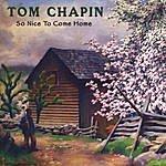Tom Chapin So Nice To Come Home