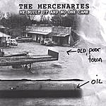 The Mercenaries We Built It And No One Came