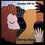Steve' N King Somewhere With You