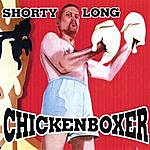 Shorty Long Chickenboxer