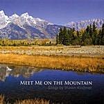 Shawn Kirchner Meet Me On The Mountain