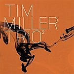 Tim Miller Trio Volume 2