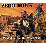 Zero Down Good Times...at The Gates Of Hell