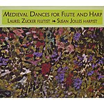 Laurel Zucker Medieval Dances For Flute And Harp