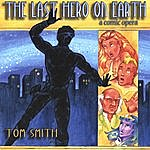 Tom Smith The Last Hero On Earth