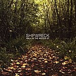 Shipwreck Walk In The Woods Ep