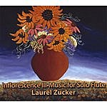 Laurel Zucker Inflorescence III- Music For Solo Flute
