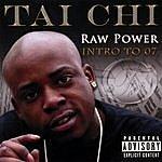 Tai Chi Raw Power Intro To '07