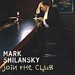 Mark Shilansky Join The Club