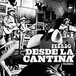Pesado Desde La Cantina  (Live At Nuevo León México/2009)