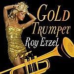 Roy Etzel Gold Trumpet