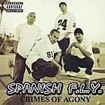 Spanish Fly Crimes Of Agony