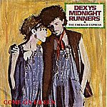 Dexys Midnight Runners Come On Eileen / Dubious