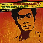 Jimmy Cliff This Is Crucial Reggae - Jimmy Cliff