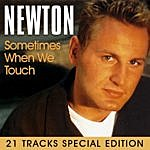Newton Sometimes When We Touch: 21 Tracks Special Edition